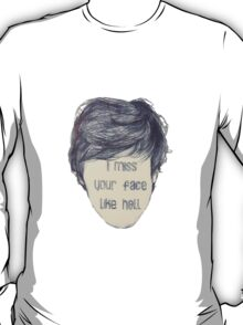 i miss your face like hell (colored in face) T-Shirt