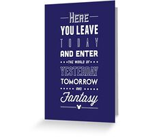 Here You Leave Today Greeting Card