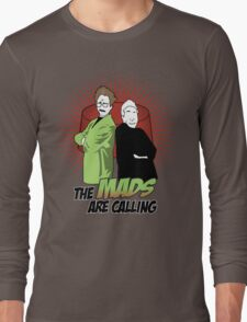 The Mads Are Calling Long Sleeve T-Shirt