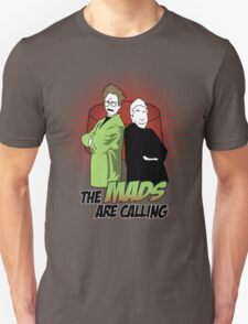 The Mads Are Calling T-Shirt