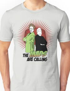 The Mads Are Calling Unisex T-Shirt