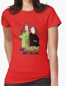 The Mads Are Calling Womens Fitted T-Shirt