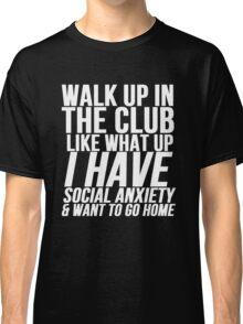 Social Anxiety At The Club Classic T-Shirt
