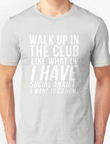 Social Anxiety At The Club Unisex T-Shirt