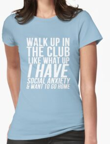 Social Anxiety At The Club Womens Fitted T-Shirt