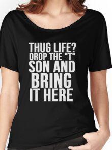 HUG LIFE vs THUG LIFE Women's Relaxed Fit T-Shirt