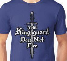 The Kingsguard Does Not Flee Unisex T-Shirt