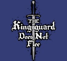 The Kingsguard Does Not Flee Unisex T-Shirt