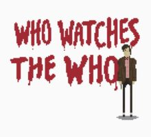 WHO WATCHES THE WHO Kids Tee
