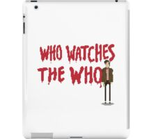 WHO WATCHES THE WHO iPad Case/Skin