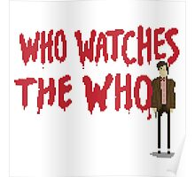 WHO WATCHES THE WHO Poster