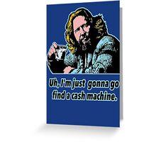 Big Lebowski Philosophy 10 Greeting Card