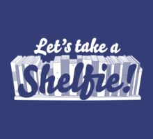 Let's Take a Shelfie by Lee Bretschneider