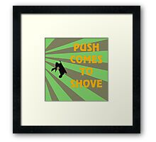 Push Comes To Shove - Retro Framed Print