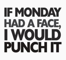 If monday had a face I would punch it Kids Tee