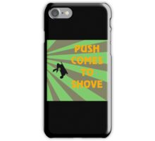 Push Comes To Shove - Retro iPhone Case/Skin