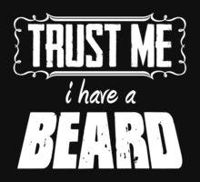 Trust Me I Have a Beard by AngryMongo