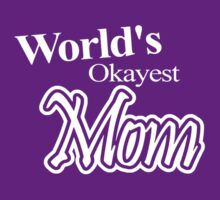 World's Okayest Mom by Paducah