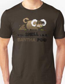 You smell like Bantha poo T-Shirt