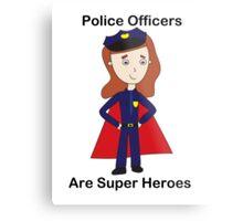 Police Officers Super Heroes (Female) Metal Print