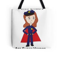 Police Officers Super Heroes (Female) Tote Bag