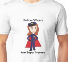 Police Officers Super Heroes (Female) Unisex T-Shirt