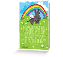 Have you a dog in heaven, Lord? Greeting Card