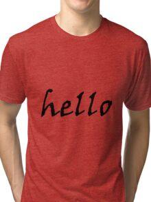 A Beautiful Hello  Tri-blend T-Shirt