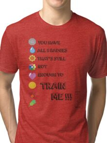 You Kanto Train Me Tri-blend T-Shirt