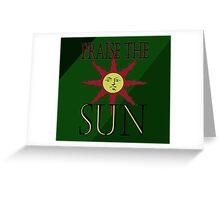 Solaire - Praise The Sun! Greeting Card