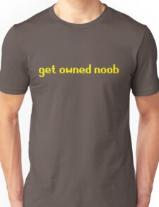 get owned noob Unisex T-Shirt