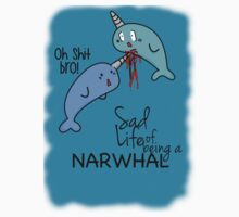 """Oh Shit Bro!"" - Narwhals [Apparel & Transparent Stickers] by charsheee"