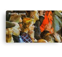 Watching soccer Canvas Print