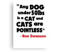 Cat's Are Pointless Canvas Print
