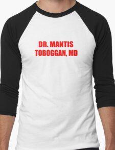 Dr Mantis Toboggan, MD Men's Baseball ¾ T-Shirt
