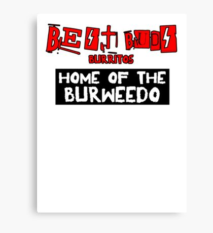 Best Buds - Home of the Burweedo Canvas Print