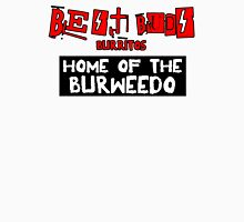 Best Buds - Home of the Burweedo Unisex T-Shirt