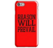 Reason! Will! Prevail! iPhone Case/Skin