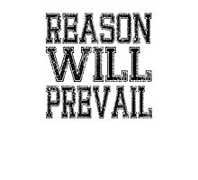 Reason! Will! Prevail! Photographic Print