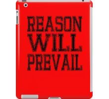 Reason! Will! Prevail! iPad Case/Skin