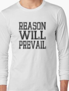 Reason! Will! Prevail! Long Sleeve T-Shirt