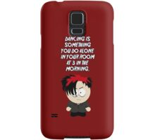 Dancing is something you do alone in your room at 3 in the morning. Samsung Galaxy Case/Skin