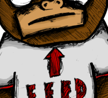 FEED ME Sticker