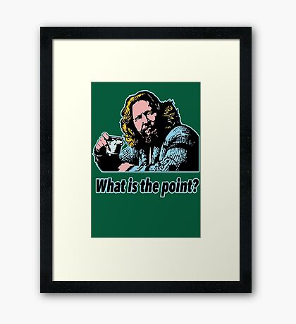 Big Lebowski Philosophy 14 Framed Print