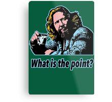 Big Lebowski Philosophy 14 Metal Print