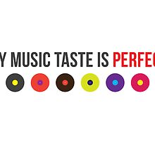 My music taste is perfect! by ak4e