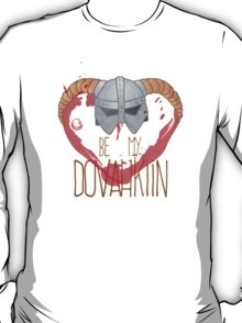 be my dovahkiin T-Shirt