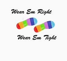 Wear em Right Unisex T-Shirt