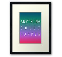 Anything Could Happen  Framed Print