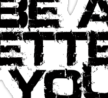 Be a better you black Sticker